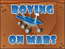 Roving on Mars - one of the many games and activities by NASA for kids. Links to teacher page where you can find age-appropriate activity links.