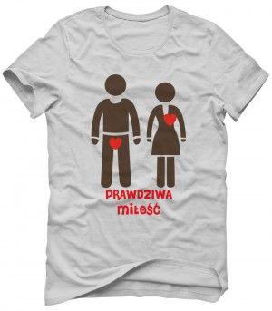 PRAWDZIWA MIŁOŚĆ Koszulka Tshirt Bluza Męska Damska