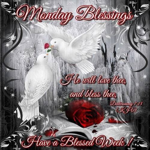 Monday Blessings.. Have a Blessed Week!!
