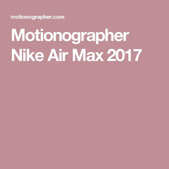 Motionographer  Nike Air Max 2017