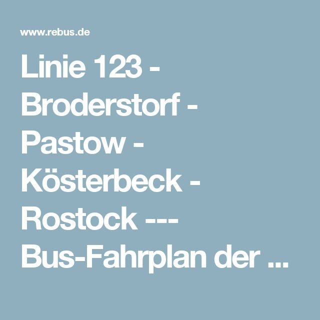 Linie 123 - Broderstorf - Pastow - Kösterbeck - Rostock --- Bus-Fahrplan der rebus Regionalbus Rostock GmbH aus Güstrow