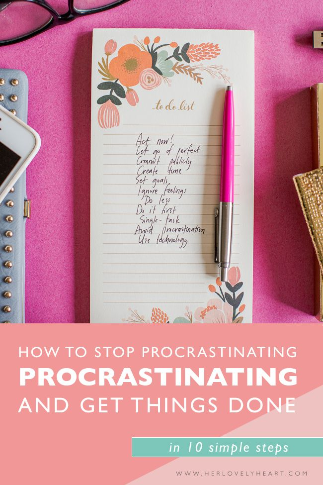 How to stop procrastinating and get things done in 10 simple steps.