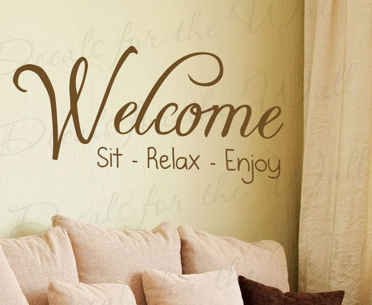 welcome sit relax enjoy family home love living room vinyl wall decal quote design sticker lettering art decor saying decoration