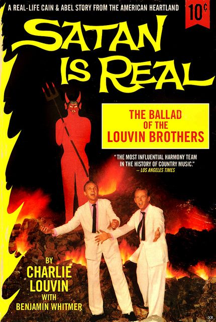 Satan is Real. I love the album, didn't know that Charlie Louvin had told his story of the Louvin Brothers. Must get.