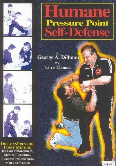Precision Series Humane Pressure Point Self-Defense: Dillman Pressure Point Method for Law Enforcement, Medical Personnel, Busines...