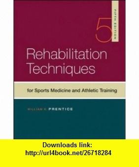 Rehabilitation Techniques in Sports Medicine (9780073376615) William Prentice , ISBN-10: 0073376612  , ISBN-13: 978-0073376615 ,  , tutorials , pdf , ebook , torrent , downloads , rapidshare , filesonic , hotfile , megaupload , fileserve