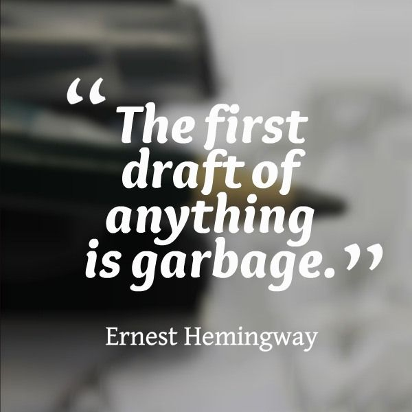 """""""The first draft of anything is garbage."""" - Earnest Hemingway #quotes #writingtips #storyforge"""
