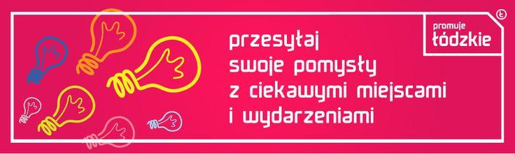Konkurs dla pomysłowych! #promujelodzkie, #konkurs