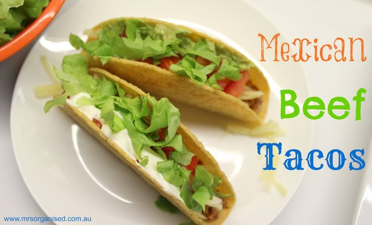 Mexican Beef Tacos … absolutely delicious and so quick and easy, there'll be no need to order takeaway!
