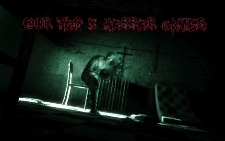 Our top 5 Horror games
