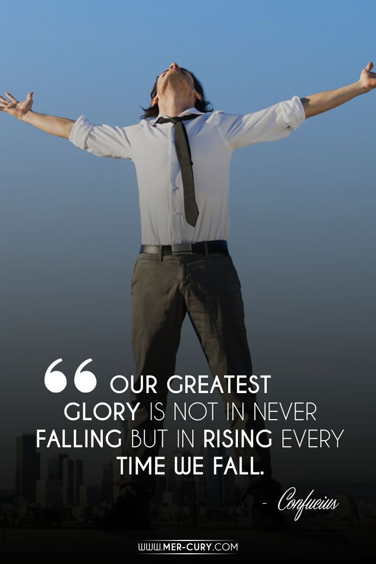 Get Back Up   http://mer-cury.com/greatest-minds/20-confucius-quotes-that-everyone-can-benefit-from/