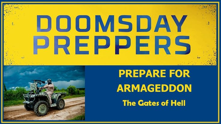 Doomsday Preppers - The Gates of Hell