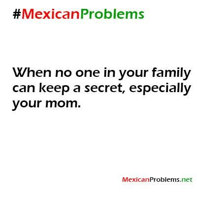 Mexican Problem #9273 - So Like my mom