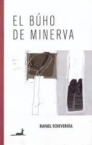 Echeverría, Rafael, El búho de minerva