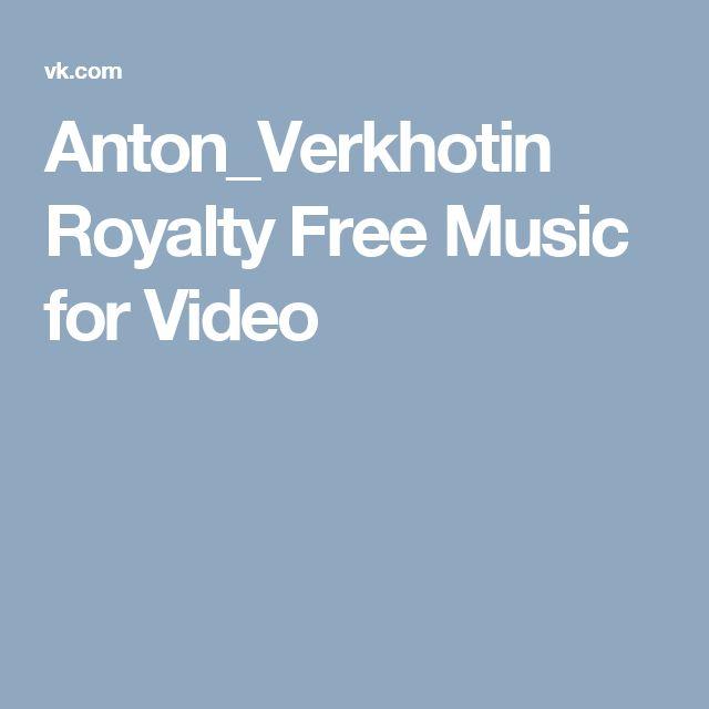 Anton_Verkhotin Royalty Free Music for Video