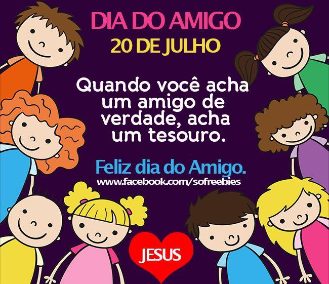 Feliz dia do Amigo - 20 de julho