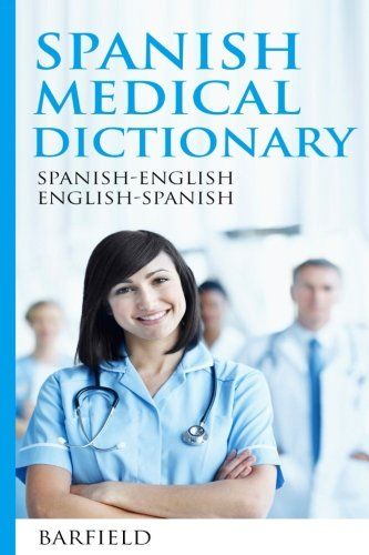 Spanish Medical Dictionary:: Spanish-English English-Spanish