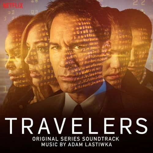 Original Series Soundtrack (OST) from the Netflix original series Travelers (2016). Music composed by Adam Lastiwka.  #Travelers Soundtrack Tracklist by Adam Lastiwka #score #Netflix #series #soundtrack