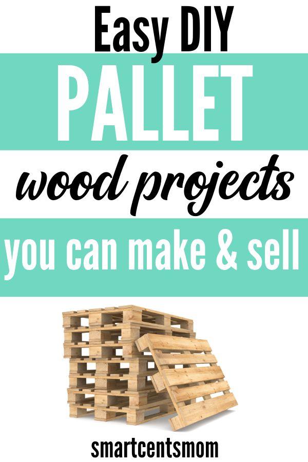 Einfache DIY-Palettenholzprojekte sind eine großartige Möglichkeit, Dinge zu verkaufen, um …  – Money making ideas for stay at home moms