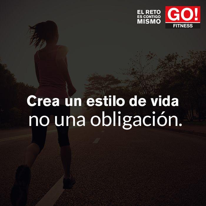 Crea un estilo de vida, no una obligación. #gofitness #clasesgo #ejercicio #gym #fit #fuerza #flexibilidad #reto #motivate