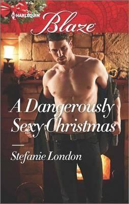 A Dangerously Sexy Christmas : Harlequin Blaze - Kelli Ireland