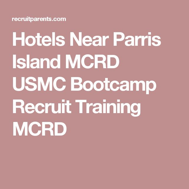 Hotels Near Parris Island MCRD USMC Bootcamp Recruit Training MCRD