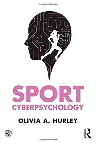 Sport Cyberpsychology: Olivia A. Hurley: 9780415789455: Amazon.com: Books