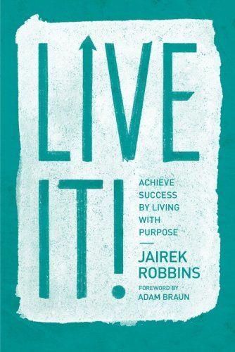 Live It!: Achieve Success by Living with Purpose: Jairek Robbins: http://www.amazon.com/gp/product/147782474X/ref=as_li_tl?ie=UTF8&camp=1789&creative=9325&creativeASIN=147782474X&linkCode=as2&tag=hustleheart-20&linkId=VF3BJCKEGO4EPSCY