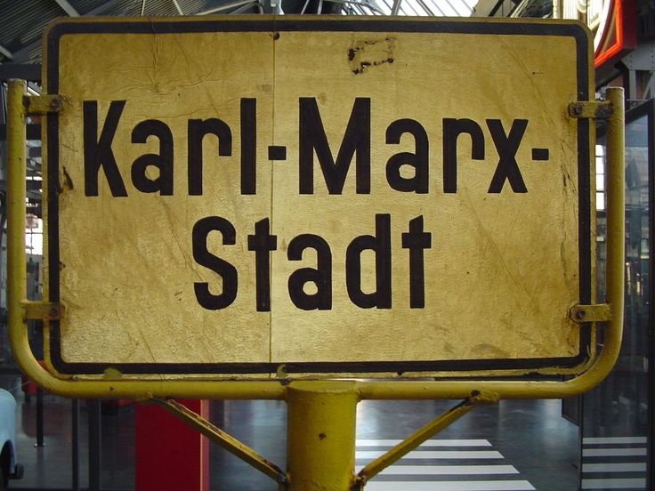 Karl-Marx-Stadt-Schild - Traveled behind the Iron Curtain to visit relatives before The Wall came down--college travels. Made me grateful to be free..