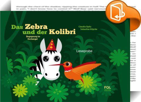 Das Zebra und der Kolibri    ::  <span>»Das Zebra und der Kolibri« ist ein  Kinderbuch mit tollen Reimen und farbenfrohen Zeichnungen der Berliner  Autoren und Gestalter Claudia Opitz und Sebastian Köpcke. Die Geschichte  erzählt vom Wert der Freundschaft und davon, dass Unterschiede  schwinden, wenn jeder seine Stärken einbringen kann und wenn keiner  Angst haben muss, seine Gefühle zu zeigen. Ein Buch das Mut macht –  <b>unterhaltsam, spannend </b>und<b> emotional</b>. Auf <b>40 Seit...