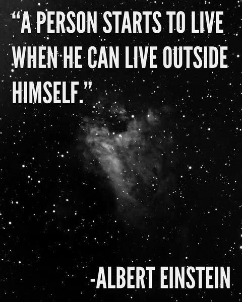 """""""A person starts to live when he can live outside himself."""" ~ Albert Einstein motivational Quote."""