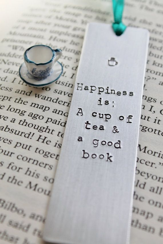 Happiness is a Cup of Tea and a Good Book metal bookmark                                                                                                                                                                                 More