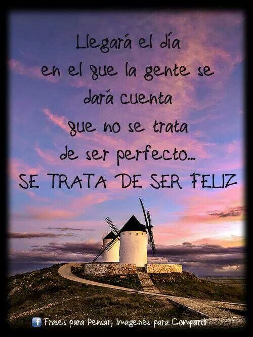 Se trata de ser feliz