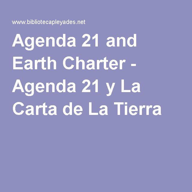 Agenda 21 and Earth Charter - Agenda 21 y La Carta de La Tierra
