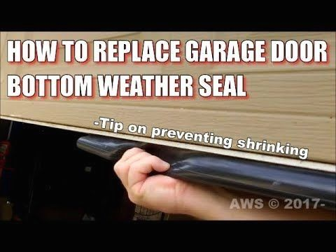 How To Diy Install Garage Door Bottom Weather Seal 1000 In 2020 Garage Door Installation Garage Door Bottom Seal Garage Door Maintenance
