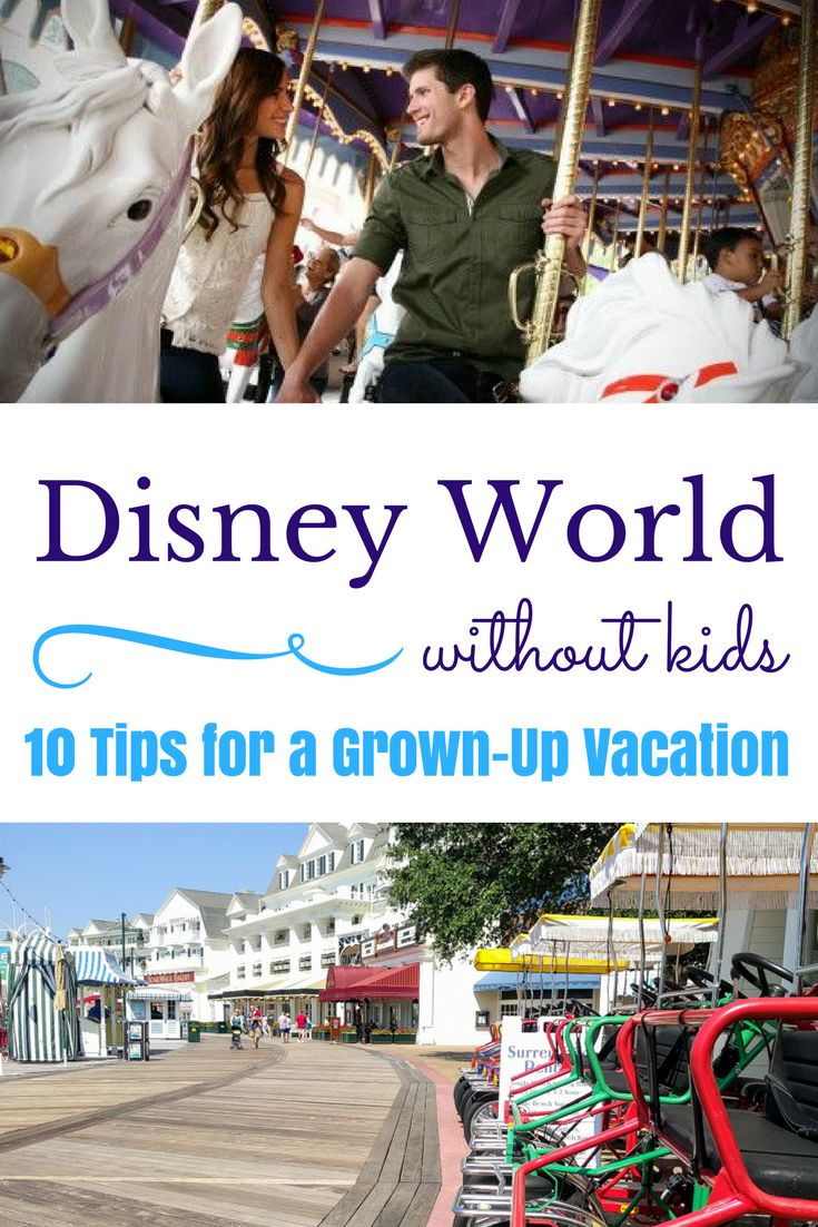 10 Tips for a Kid Free Grown-Up Disney Vacation #disney #vacation