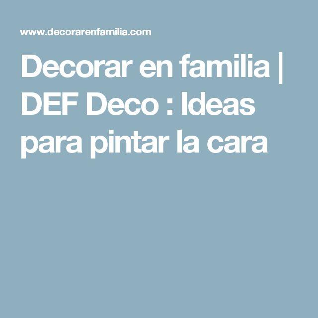 Decorar en familia | DEF Deco : Ideas para pintar la cara
