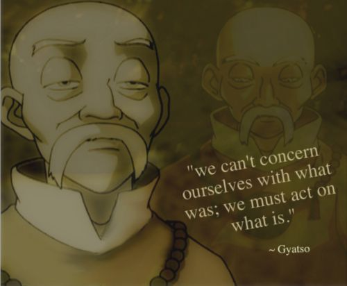 Avatar: The Last Airbender - Monk Gyatso Quote