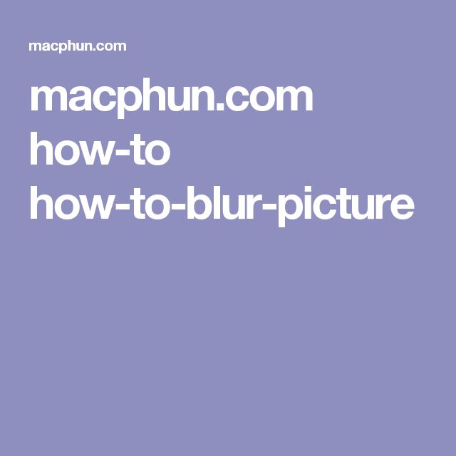 macphun.com how-to how-to-blur-picture