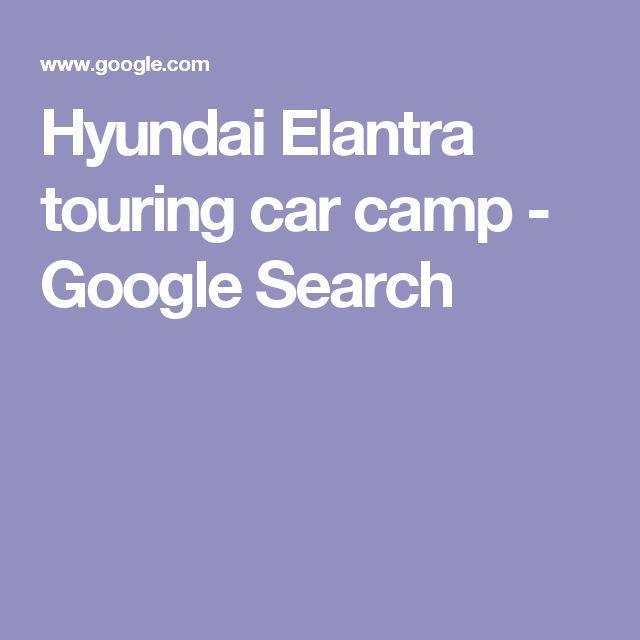 Hyundai Elantra touring car camp - Google Search