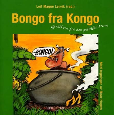 """""""Bongo fra Kongo - gullkorn fra den politiske arena"""" av Leif Magne Lervik"""