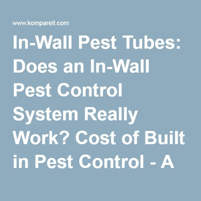 In-Wall Pest Tubes: Does an In-Wall Pest Control System Really Work? Cost of Built in Pest Control - A HomeAdvisor.com Partner