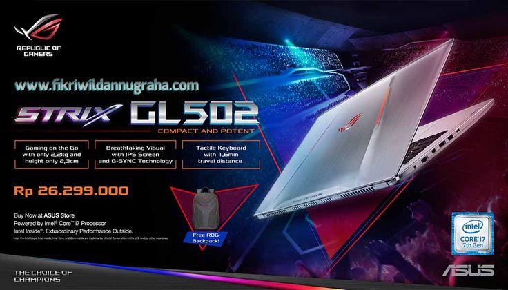 Review Asus ROG GL502VM Laptop Gaming Terbaik #WEAREROG Harga dan specification lengkap merek paling awet ROG Series murah,perbedaan seri spek republic gamers berat khusus i7 intel