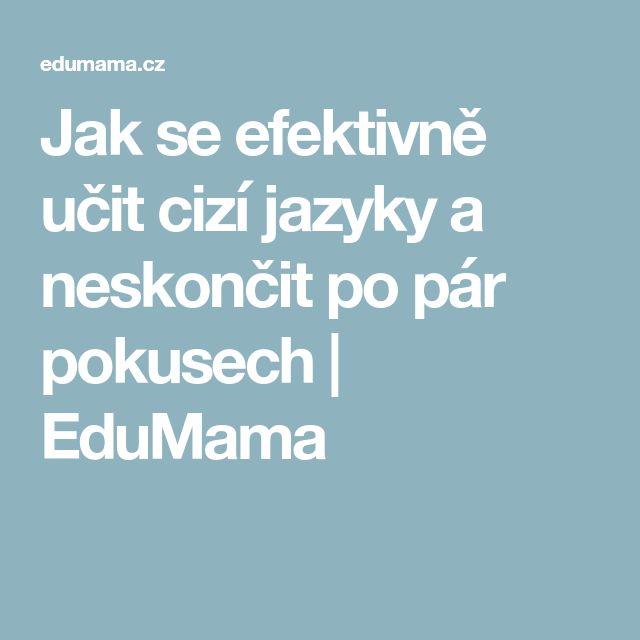Jak se efektivně učit cizí jazyky a neskončit po pár pokusech   EduMama