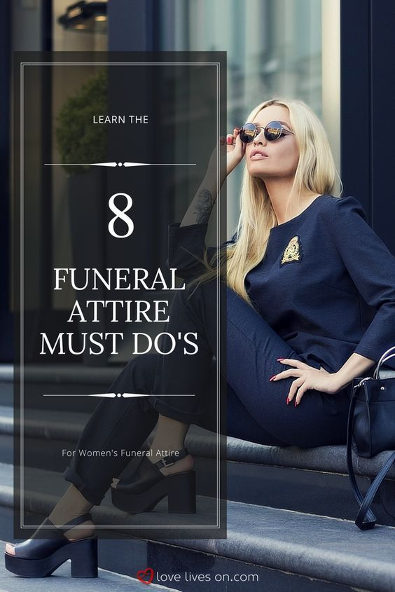 What to Wear to a Funeral | Funeral Attire for Women. Click for a 8 must-follow rules for appropriate funeral attire for women..