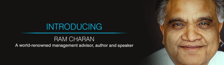 We are proud to introduce new speaker Ram Charan on our panel. He is a well-known management advisor, author and speaker. Ram has a vast understanding of business and has worked with industrial giants such as GE, Tata, Aditya Birla Group, GMR, Bank of America and many others.