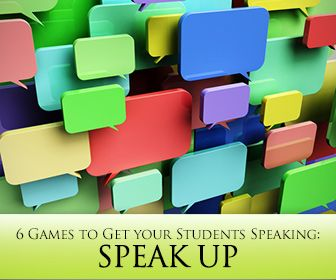 Speak Up: 6 Fabulous Games to Get your Students Speaking