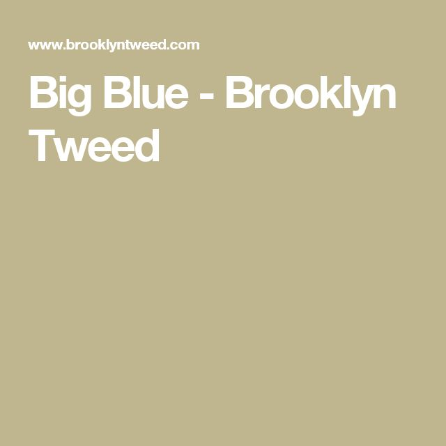 Big Blue - Brooklyn Tweed