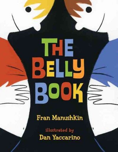 The Belly Book by Fran Manushkin Rhyming text and illustrations celebrate the abdomen, no matter what shape or size, from children to adults to even animals.Check it out at your nearest Orange County Public Library.