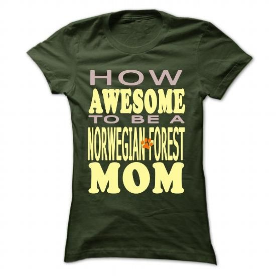 How awesome to be a Norwegian Forest Mom - #gray tee #hipster sweatshirt. PRICE CUT => https://www.sunfrog.com/Pets/How-awesome-to-be-a-Norwegian-Forest-Mom-Forest-44076822-Ladies.html?68278